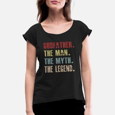 Godfather The Man The Myth The Legend - Women's Rolled Sleeve T-Shirt