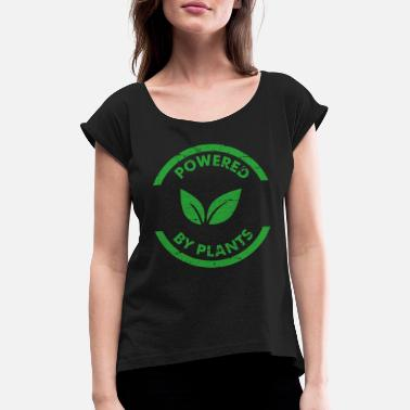 Power Plant Powered by Plants Gift - Women's Rolled Sleeve T-Shirt