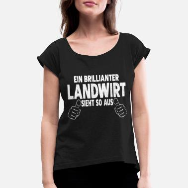 Agra A BRILLIANT FARMER LOOKS LIKE THAT - Women's T-Shirt with rolled up sleeves