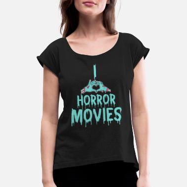 Scary Movie I love scary movies horror movies gift idea - Women's Rolled Sleeve T-Shirt