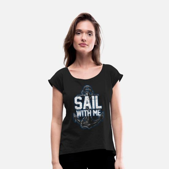 Captain T-Shirts - Sailing experience - Women's Rolled Sleeve T-Shirt black