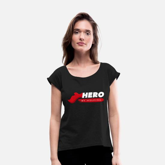 Gift Idea T-Shirts - Hero move help saying gift idea motivation - Women's Rolled Sleeve T-Shirt black