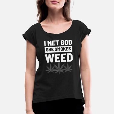 Cannabis Weed cannabis smoking atheism - Women's Rolled Sleeve T-Shirt