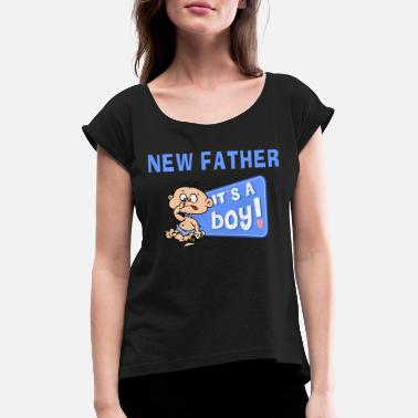 New Father New Father It's A Boy - Women's Rolled Sleeve T-Shirt