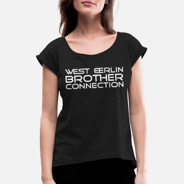 West Berlin West Berlin Brother Connection - Women's Rolled Sleeve T-Shirt