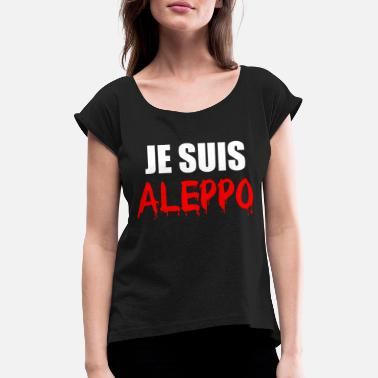 Je Suis Charlie Je Suis Aleppo - Women's Rolled Sleeve T-Shirt