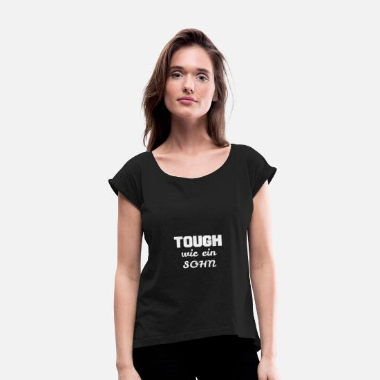 Reward T-Shirts - Tough as a SON Strongly power reward work - Women's Rolled Sleeve T-Shirt black