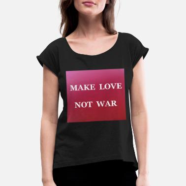 Make Love Not War MAKE LOVE NOT WAR - Maglietta con risvolti donna