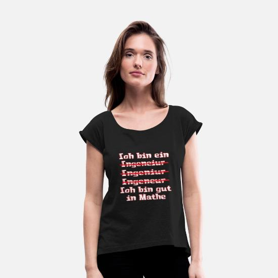Gift Idea T-Shirts - Engineer Funny saying technician gift - Women's Rolled Sleeve T-Shirt black