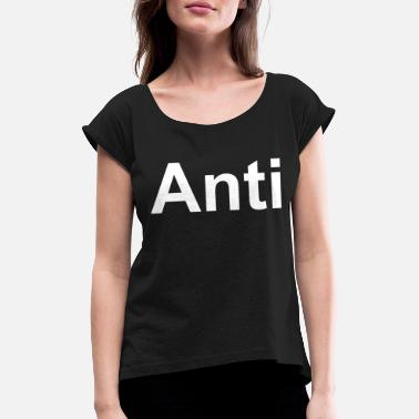 Anti Love Anti T-shirt an icon for every anti - Women's Rolled Sleeve T-Shirt