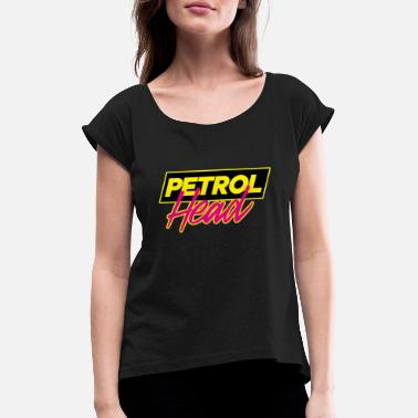 Petrol Head Crew - Women's Rolled Sleeve T-Shirt