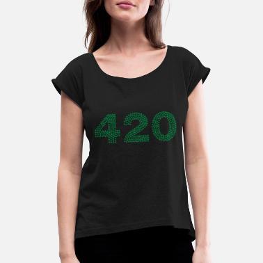 4453faa56 Weed 420 420 Weed marijuana cannabis hemp grass gift - Women's Rolled.  Women's Rolled Sleeve T-Shirt