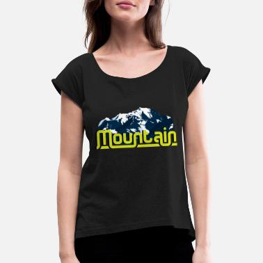 Mountain, mountains - Women's Rolled Sleeve T-Shirt