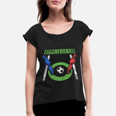 Goalkeeper Table football gift - Women's Rolled Sleeve T-Shirt