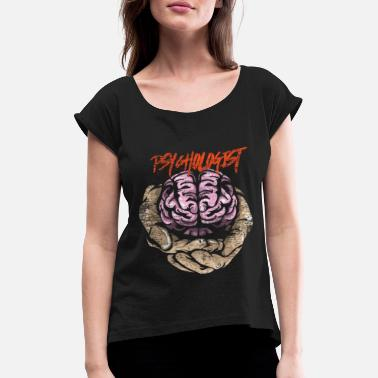 Consultant Psychologist mental health - Women's Rolled Sleeve T-Shirt
