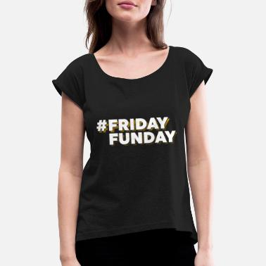 Friday Feeling Hashtag Friday Feeling For Men and Women - Women's T-Shirt with rolled up sleeves