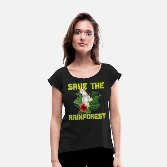 Gift Idea T-Shirts - Protect the rainforest - Women's Rolled Sleeve T-Shirt black