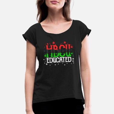 Grad Student HBCU Educated Black Graduate Pride Grad Student - Women's Rolled Sleeve T-Shirt