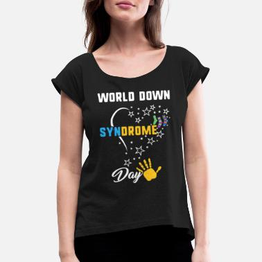 Down World Down Syndrome Day Awareness Socks Down - Women's Rolled Sleeve T-Shirt