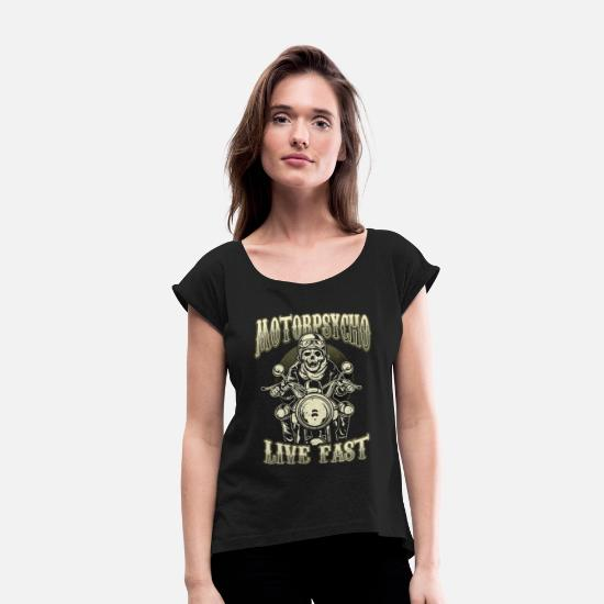 Biker T-Shirts - Motorpsycho Live Fast - Women's Rolled Sleeve T-Shirt black