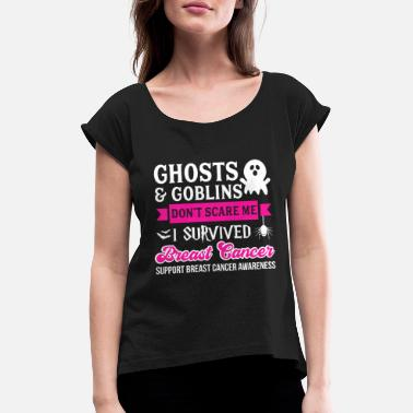 Survived Ghosts and Goblins Do not scare me - Women's Rolled Sleeve T-Shirt