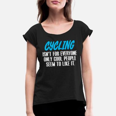 Ride Bike Bike riding Bike cycling - Women's Rolled Sleeve T-Shirt