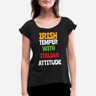 Italiani Irish Temper With Italian - Women's T-Shirt with rolled up sleeves