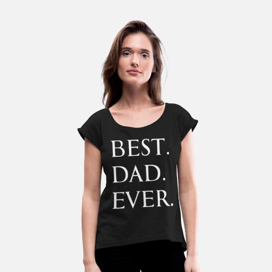 Lettering T-Shirts - BEST DAD EVER - Women's Rolled Sleeve T-Shirt black