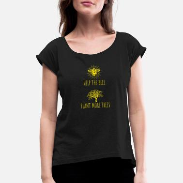 Bees help plant trees - Women's Rolled Sleeve T-Shirt