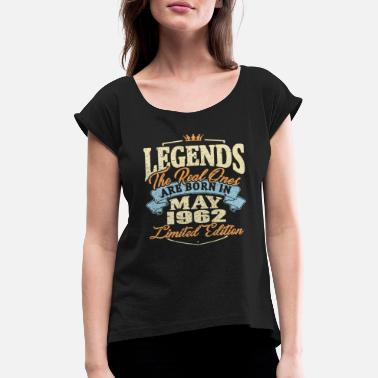May 1962 Real legends are born in may 1962 - Women's Rolled Sleeve T-Shirt
