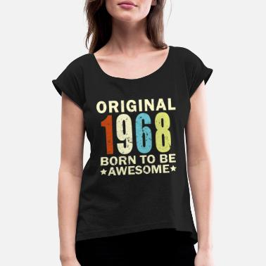 1968 Birthday Bday Present - Women's Rolled Sleeve T-Shirt