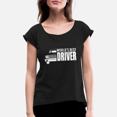 Drive Go By Car Car - car - car - cart - car - drive - Women's Rolled Sleeve T-Shirt