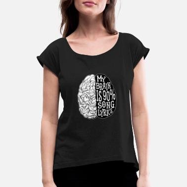 Music Lover Music music lover lyrics gift - Women's Rolled Sleeve T-Shirt