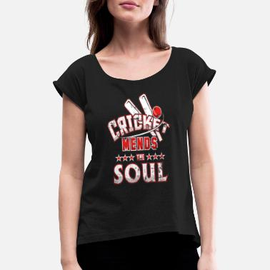 Cricket Apparel Cricket Mends the Soul Cricket Match - Women's T-Shirt with rolled up sleeves