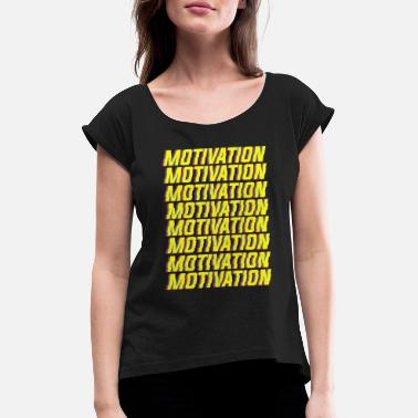 Motivational Motivation motivation - Women's Rolled Sleeve T-Shirt
