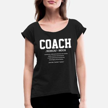 Coach Coach Trainer Saying Funny Gift - Women's Rolled Sleeve T-Shirt