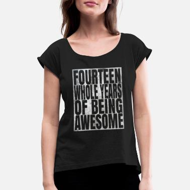 Unlocked Fourteen Whole Years Of Being Awesome - 14th - Women's Rolled Sleeve T-Shirt
