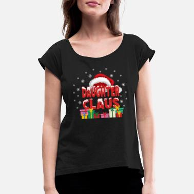 Group Daughter Claus Santa Family Matching Group - Women's Rolled Sleeve T-Shirt