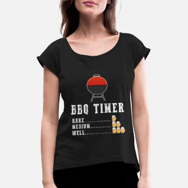 BBQ Timer - Funny barbecue T-shirt - Women's Rolled Sleeve T-Shirt