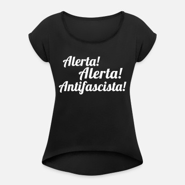 Antifaschist Aletra Aletra - Antifacsista! Antifaschismus! Top - Frauen T-Shirt mit gerollten Ärmeln