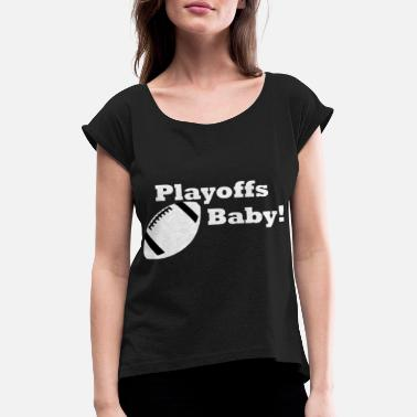 Playoff Football Playoffs, American Football, Playoffs - Frauen T-Shirt mit gerollten Ärmeln