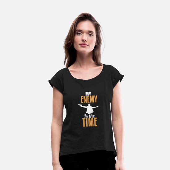Gift Idea T-Shirts - My enemy is the time - Women's Rolled Sleeve T-Shirt black