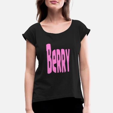 Berries Berry - Women's Rolled Sleeve T-Shirt