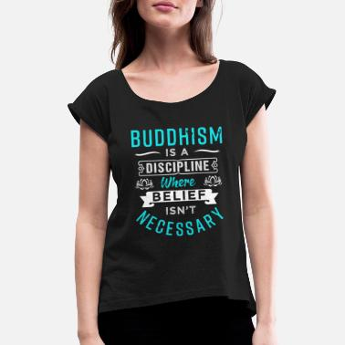 Buddhism Buddhism - Women's Rolled Sleeve T-Shirt