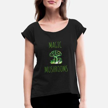 Magic Mushrooms Magic mushrooms Magic mushrooms Fly mushrooms - Women's Rolled Sleeve T-Shirt
