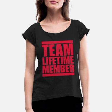 Group lifetime member team member friends group verei - Women's Rolled Sleeve T-Shirt