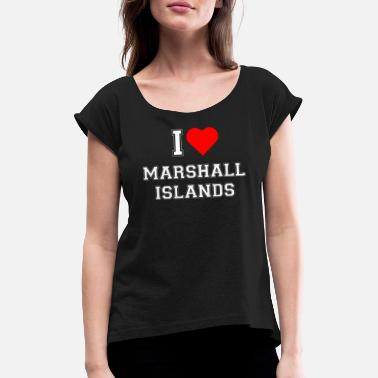 Marshall I love Marshall Islands - Frauen T-Shirt mit gerollten Ärmeln