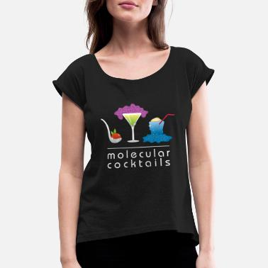 Bacardi Molecular Cocktails, Molecular Cuisine, Bar - Women's Rolled Sleeve T-Shirt