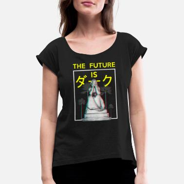 Sad The Future is Dark. Aesthetic Vaporwave gothic - Women's Rolled Sleeve T-Shirt
