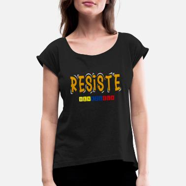 Resist Venezuela 01 - Women's Rolled Sleeve T-Shirt